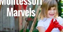 Montessori Marvels / Ideas, inspiration, environments and tips for using Montessori principles with early years education and play.