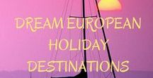 Top 5 Dream European Holiday Destinations / Get inspired, travel to the old continent thanks to the following 5 dream European holiday destinations.