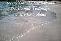 Top 5 Travel Destinations for Couple Holidays in the Caribbean / Looking for exciting, romantic and gorgeous locations to visit for your holidays with your loved one? Here are 5 great suggestions!