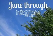 June Through Instagrams / Some of the best captures taken throughout the month of June