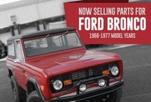 Early Model Bronco / Did you know we now carry parts for your 1966-1977 Ford Bronco's.