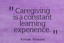 Caregiving / Caregiving Tips for Everyday.