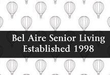 Bel Aire Blog / See what is latest on our Bel Aire Senior Living Blog. Most articles are related to Assisted Living, Alzheimer's Care, Financial Options for Senior Care, Activites and more.