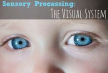 Sensory System - Visual / One of the 7 sensory systems the Visual system is vital for child development.  This board is a collection of activities and resources to support a healthy visual system and sensory integration.