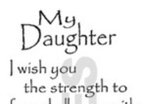 For  DaUgHteR / by Kailey Deal ʚϊɞ