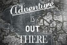 ▲ THOUGHTS on ADVENTURE [For the Righteous...] / by ▲ Mountain World