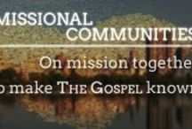 Missional Communities / Ideas for living on Mission together in Community. Making the Gospel Known, Loving our Neighbors, Serving our City.