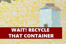 Wait! Recycle that Container