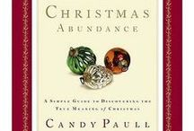 Christmas Abundance / I love Christmas so much that I have written two books and have a third one in process. Here is a collection of quotes, photos, music, friends, and ideas to make the season merrier. And more meaningful....