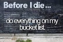 Bucket list / Places to see and things to do⏳