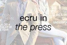 ecru in the press