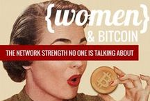 Women and Bitcoin / Bitcoin and women. Really they fit really well.