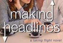 Making Headlines / Making Headlines: A Taking Flight Novel by Erin Brown. On Sale 10/7!   When a one-night stand turns into an online photo scandal, Sophie Tucker and Luke McGraw become campus celebrities overnight for all the wrong reasons. In a story full of the scandal, mystery, intrigue, friendship, and cheeky, sexy romance, Making Headlines channels Veronica Mars and Greek, in the companion novel to Taking Flight.