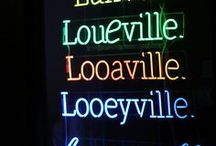 Louisville and Kentucky / by Karen Lawton
