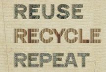 Recycle, Reuse, Repurpose, Make Do