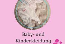 Baby- und Kinderkleidung / Tipps und Informationen rund um das Thema Kinderkleidung