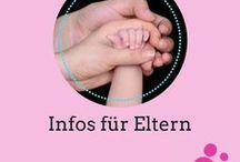 Infos für Eltern / Nützliche Informationen für Eltern von Neugeborenen, Babys, Kleinkindern und Kindergartenkindern.