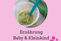 Ernährung Baby & Kleinkind / Alles über die Ernährung von Babys und Kleinkindern.