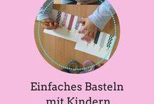 Einfaches Basteln mit Kindern / Einfache Ideen zum Basteln mit Kleinkindern und Kindergartenkindern. Originell und ganz leicht - auch für bastelunbegabte oder bastelunwillige Eltern.