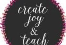 Create Joy & Teach / Pins for or from my personal blog.