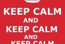 Keep Calm / Keep Calm / by Stephanie Land