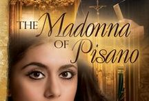 THE MADONNA OF PISANO / This board focuses on THE MADONNA OF PISANO, the first novel in my trilogy titled THE ITALIAN CHRONICLES.  http://maryanndiorio.com/lp-giveaway-the-madonna-of-pisano
