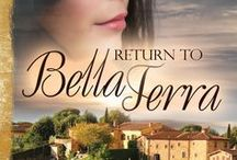 RETURN TO BELLA TERRA / This board focuses on my novel, RETURN TO BELLA TERRA, the third book in my trilogy titled THE ITALIAN CHRONICLES.