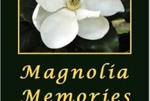 MAGNOLIA MEMORIES / A NOVELLA: When Jennie Belle Crawford becomes a widow, her whole life turns upside down? Will she be able to turn it right side up again? BUY HERE: https://www.smashwords.com/books/view/259608