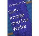 SELF-IMAGE & THE WRITER / How Thinking Affects One's Success as a Writer
