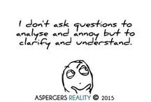Aspie / The condition formerly known as Asperger's syndrome or Autism Spectrum.