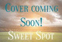 Sweet Spot (Homeruns #4) / Nick and Cody's story: coming late 2015