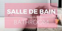 Salle de bain ※ Bathroom / Idées et inspiration pour la décoration de la salle de bain ※ Bathroom decoration ideas. Home & interior design inspiration.