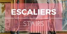 Escaliers ※ Stairs