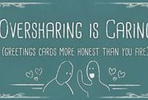 Oversharing is Caring- Greetings Cards / Greetings cards more honest than you are! Kickstarter will launch on Tuesday 30th August 2016! https://www.kickstarter.com/projects/1274349013/1815298075?token=3bb22f92