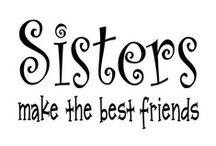 Sister To Sister / by E. Whaley