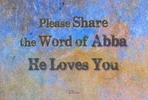 "Abba's Page /  -------------------  Fresh Word of encouragement, inspiration, and warning from Abba Father  ------------------     ""Abba's Page"" Facebook"