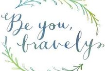 Be You Bravely !! / by Thora May