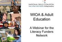 WIOA: Workforce Innovation + Opportunity Act / Info about WIOA - especially how it affects Adult Education. Pinned by Literacy Works.
