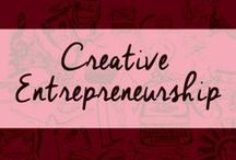{Creative Entrepreneurship} / We are all creative entrepreneurs. Use your talents to profit and live life the way it was meant to be lived - with excitement and passion for what you do.