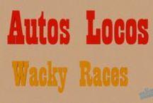 Autos Locos / Autos Locos Wacky Races