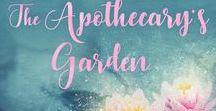 The Apothecary's Garden / My novel 'The Apothecary's Garden'.