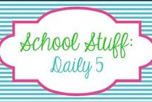 School Stuff - Daily 5 / by Molly - Lucky to Be in First