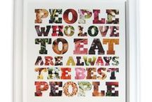 Well Said. / Our favorite quotes on family, life, & of course, good food.