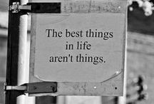 ~The Best Things In Life Are Not Things~