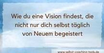 Folge deiner Vision / Finde eine eigene Vision und gehe deinen eigenen Weg um sie zu verwirklichen
