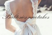 mes. baltosios nuotakos / Bridal dresses, outfits, hair and inspirations for weddings / by EUROKOS