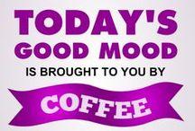 Coffee / Because I need it.