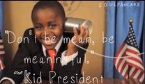 ★ Quotes from Kid President ★ / Enjoy a brain batter of quotes about art, culture, science, philosophy, spirituality and humor. Open your mind, challenge your friends, and feel damn good reading them.