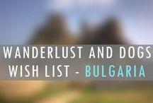 BULGARIA Wanderlust Wish List