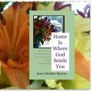 Home Is Where God Sends You / 182 Devotionals on Finding Contentment Wherever God Leads